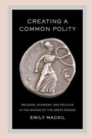 """""""Creating a Common Polity"""" by Emily Mackil"""