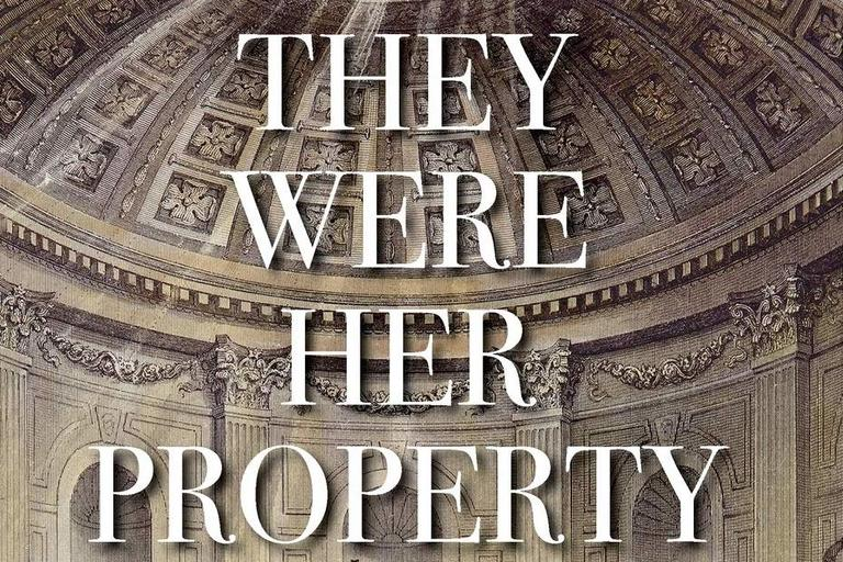Book cover: They Were Her Property, Jones-Rogers