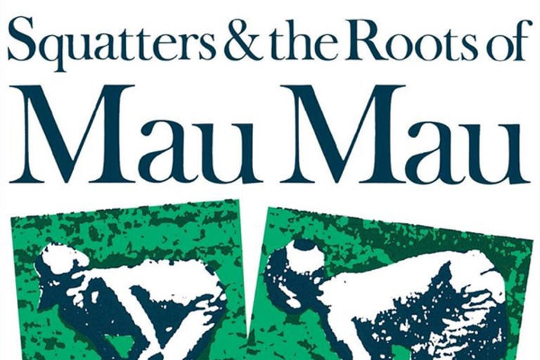 """Squatters & The Roots of Mau Mau"" by Tabitha Kanogo"