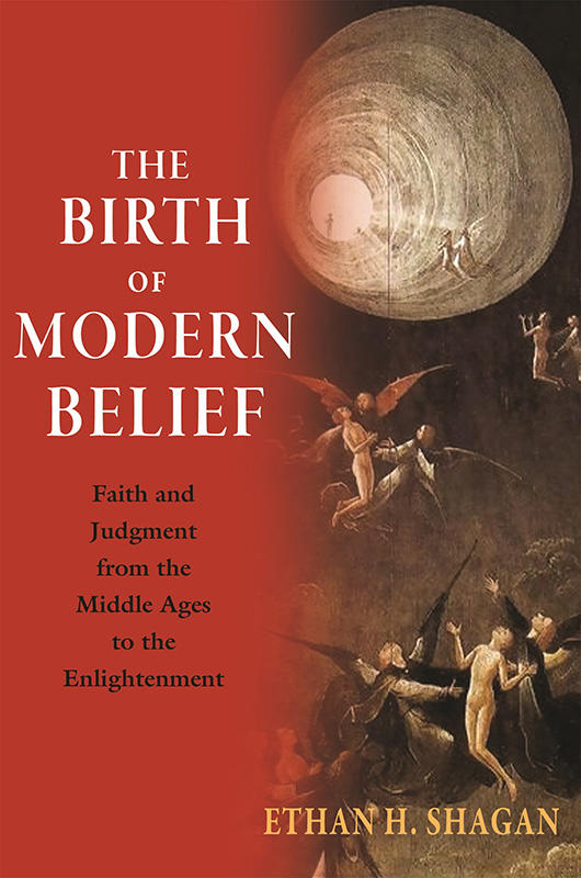 """The Birth of Modern Belief"" by Ethan Shagan"
