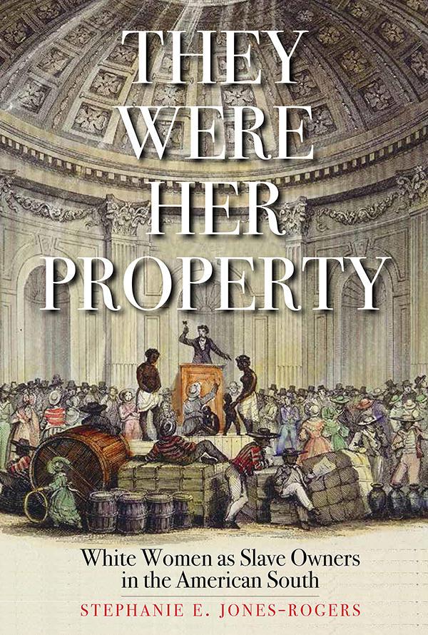 """They Were Her Property"" by Stephanie Jones-Rogers"