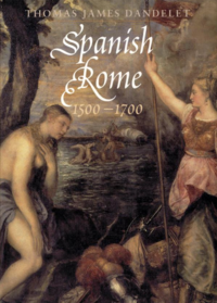 """Spanish Rome"" by Thomas James Dandelet"