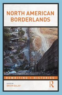 """North American Borderlands,"" edited by Brian DeLay"
