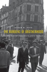 """The Burdens of Brotherhood"" by Ethan B. Katz"