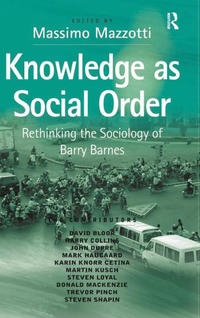 """Knowledge as Social Order,"" edited by Massimo Mazzotti"