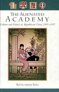 """""""The Alienated Academy"""" by Wen-hsin Yeh"""