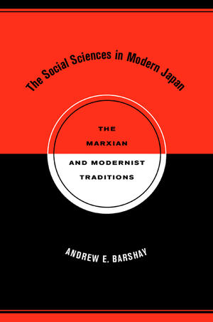 """""""The Social Sciences in Modern Japan"""" by Andrew Barshay"""