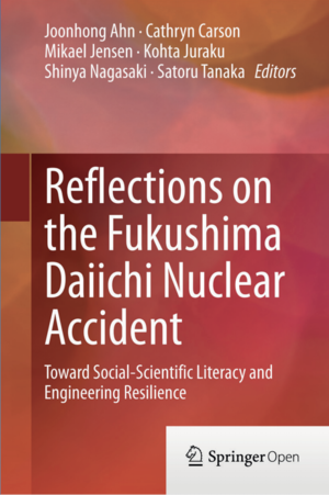 """Reflections on the Fukushima Daiichi Nuclear Accident"""