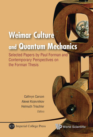 """Weimar Culture and Quantum Mechanics"""