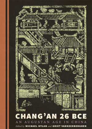 """Chang'an 26 BCE,"" co-edited by Michael Nylan"