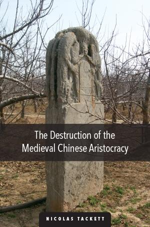 """Destruction of the Medieval Chinese Aristocracy"" by Nicolas Tackett"